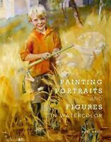 Painting Portraits and Figures in Watercolor by Whyte, Mary