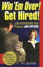 Win Em Over! Get Hired!: Job Interviews That Prod