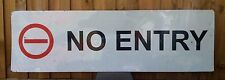 VINTAGE INDUSTRIAL NO ENTRY ROAD SIGN METAL WALL ART COLLECTABLE PLAQUE MAN CAVE