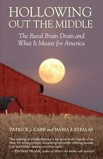 Hollowing Out the Middle : The Rural Brain Drain and What It Means for...