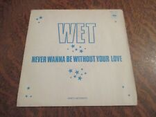 45 tours WET never wanna be without your love TIRAGE LIMITE PROMO
