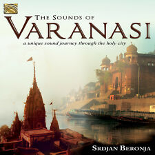 Sounds Of Varanasi-A Unique Sound Journey - Beronja / Dyhan (2014, CD NEUF)