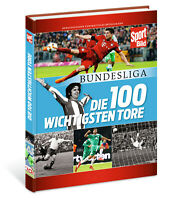 Bundesliga Die 100 wichtigsten Tore Sportbild Geschichte LIGA Spiele Buch book