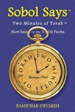 Two Minutes of Torah : Short Essays on the Weekly Parsha by Ephraim Sobol...