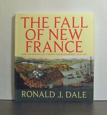 The Fall of New France, How the French Lost a North American Empire, 1754-1763