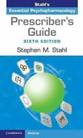 Prescriber's Guide : Stahl's Essential Psychopharmacology by Stephen M. Stahl...