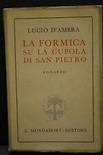 Lucio D'Ambra, LA FORMICA SU LA CUPOLA DI SAN PIETRO, A. Mondadori, 1941