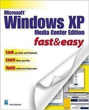 Microsoft Windows XP Media Center Edition Fast & Easy (Fast & Easy (Premier Pres