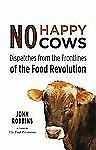No Happy Cows: Dispatches from the Frontlines of the Food Revolution, Hospitalit