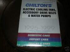 chiltons 95-99 electric fans, accessory drive belts and