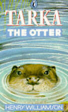 Tarka the Otter. His Joyful Water-life & Death in the Two Rivers, Williamson, He