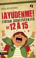 ¡Ayúdenme! Lidero adolescentes de 12 a 15 (Especialidades Juveniles)-ExLibrary