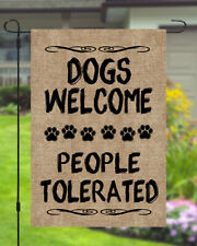 Dogs Welcome People Tolerated Garden Banner Flag 11X14 To 12x18 Burlap Style