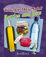 Bottles and Jars (How Are They Made?) by Wendy Blaxland