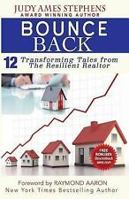 Bounce Back : 12 Transforming Tales from the Resilient Realtor by Judy...