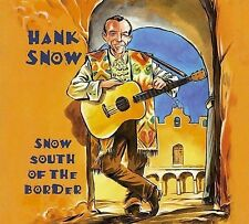Snow South of the Border by Hank Snow (CD, Oct-2008, Bear Family Records...