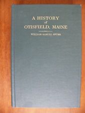 A HISTORY OF OTISFIELD CUMBERLAND COUNTY, MAINE by William Samuel Spurr c. 1949