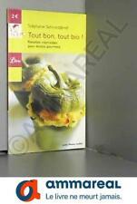 Tout bon, tout bio ! : Recettes vitaminées pour écolos gourmets