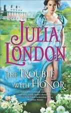 The Trouble with Honor by Julia London (2014, Paperback)