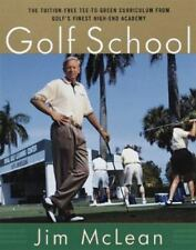 GOLF SCHOOL ~ JIM McLEAN ~ 1999 ~ FIRST EDITION ~ ILLUSTRATED ~ HIGH-END ACADEMY