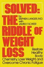 Solved: The Riddle of Weight Loss: Restore Healthy Body Chemistry
