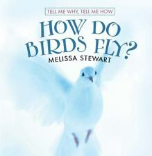 How Do Birds Fly? (Tell Me Why, Tell Me How)-ExLibrary