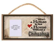 A House is Not a Home without a Chihuahua Wooden Dog Sign with Clear Insert for