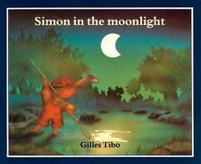 SIMON IN THE MOONLIGHT (Brand New Paperback) Gilles Tibo