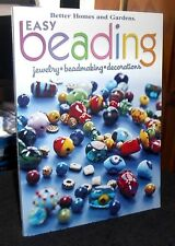 Easy Beading Jewelry, Beadmaking, Decorations by Better Homes & Gardens 2004 OOP