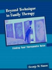 Beyond Technique in Family Therapy: Finding Your Therapeutic Voice, Simon, Georg