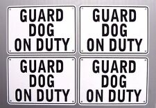 """GUARD DOG ON DUTY"" WARNING SIGN, 4 SIGN SET,HEAVY METAL"