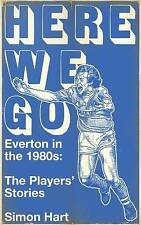 Here We Go: Everton in the 1980s: The Players' Stories,  by Simon Hart