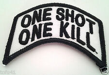 ONE SHOT ONE KILL Military Veteran Sniper / Biker Rocker Patch PM0878 EE