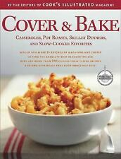Cover and Bake : Casseroles, Pot Roasts, Skillet Dinners, and-ExLibrary