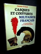 Casques et Coiffures Militaires Français  de l'époque Gauloise à nos jour
