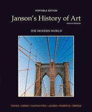 Janson's History of Art: The Modern World  (Portable Edition, Book 4), 8th Edit