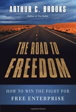 The Road to Freedom: How to Win the Fight for Free Enterprise by Arthur C. Brook
