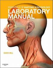 Essentials of Anatomy and Physiology Laboratory Manual: By David J. Hill