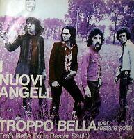 """I NUOVI ANGELI  UN GATTO UBRIACO  ( VECCHIONI )   7"""" TROPPO BELLA ( TROP BELLE )"""