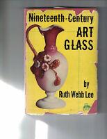 Nineteenth-Century Art Glass by Ruth Webb Lee, 1952, 1st Edition