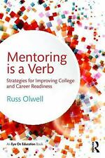 Mentoring Is a Verb : Strategies for Improving College and Career Readiness...