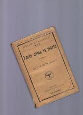 guyt de maupassant - forte come la morte - edizione treves del 1925