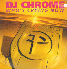 DJ CHROME - Who's Crying Now - Perfecto