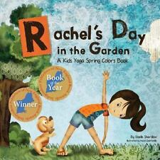 Rachel's Day in the Garden : A Kids Yoga Spring Colors Book by Giselle...