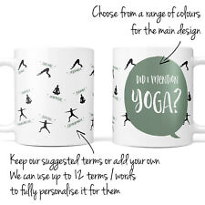 Personalised Any Text Name Did I Mention Yoga Tea Coffee Mug Drink Cup Christmas