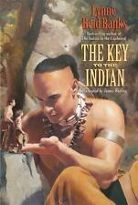 The Key To The Indian (indian In The Cupboard): By Lynne Reid Banks