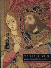 Tissus d'Or : Tapisseries Flamandes de la Couronne Espagnole | Guy Delmarcel
