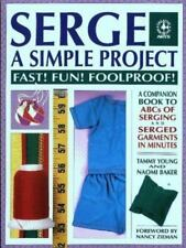 Serge a Simple Project :Serger Instruction  by Tammy Young and Naomi Baker...