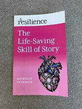 Resilience : The Life-Saving Skill of Story by Michelle Auerbach SC