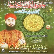 HAFIZ GHULAM MUSTAFA QADRI ATTARI/JHOOM UTHA SARA JAHAN-VOL7-NEW CD-FREE UK POST